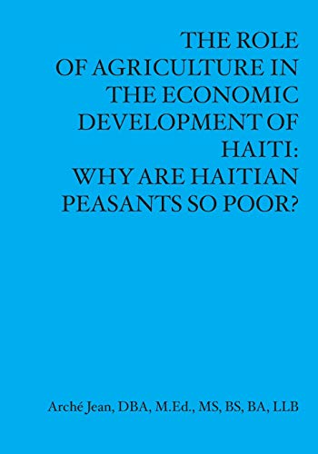 9781419622977: The Role of Agriculture in the Economic Developement of Haiti: Why Are Haitian Peasants So Poor?