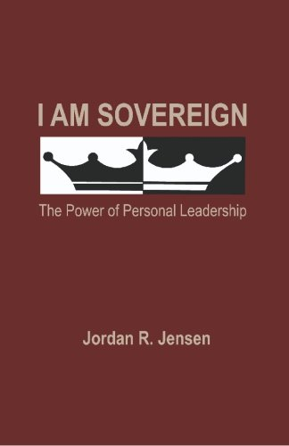 9781419623509: I Am Sovereign : The Power of Personal Leadership