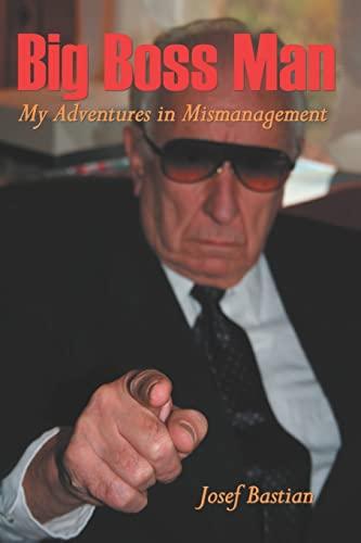 9781419623677: Big Boss Man: My Adventures in Mismanagement