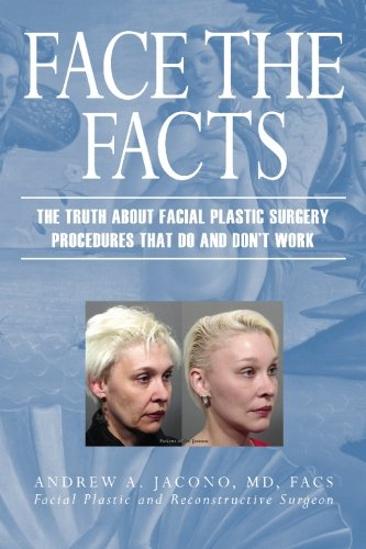 9781419624834: Face The Facts: The Truth About Facial Plastic Surgery Procedures That Do and Don't Work