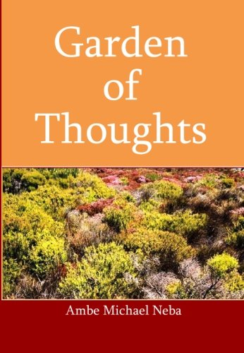 Garden of Thoughts: Ambe Michael Neba