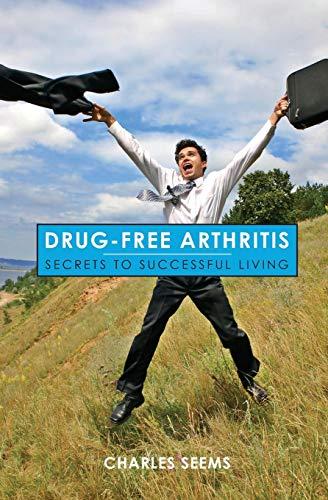 9781419628627: Drug-Free Arthritis: Secrets to Successful Living
