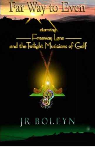 9781419629303: Far Way To Even: Freeway Lane and the Twilight Musicians of Golf