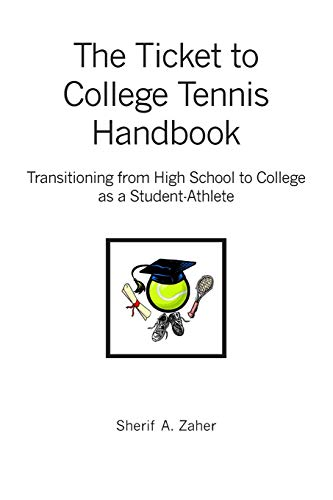 9781419630682: The Ticket to College Tennis Handbook: Transitioning from High School to College as a Student-Athlete