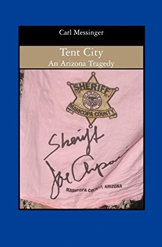 Tent City: An Arizona Tragedy: Carl Messinger