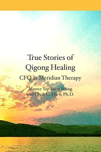 9781419631191: True Stories of Qigong Healing: CFQ as Meridian Therapy