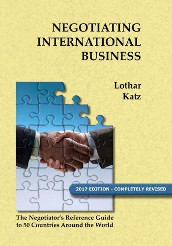 Negotiating International Business : The Negotiator's Reference: Lothar Katz