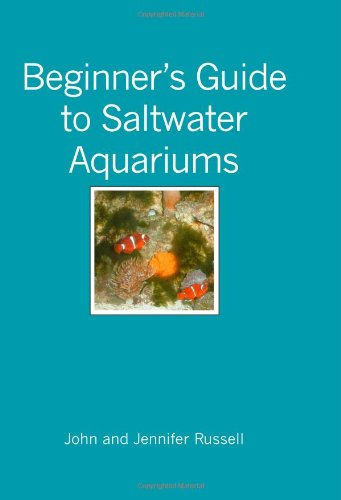 Beginner's Guide to Saltwater Aquariums: Russell, John