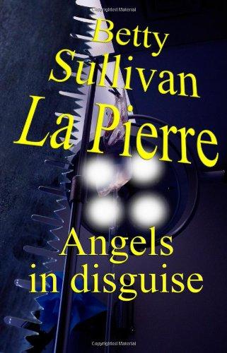 Angels in Disguise: Betty Sullivan La Pierre