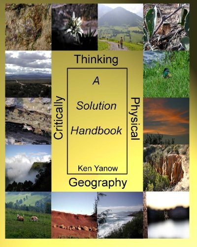 Critically Thinking Physical Geography: A Solution Handbook: Ken Yanow