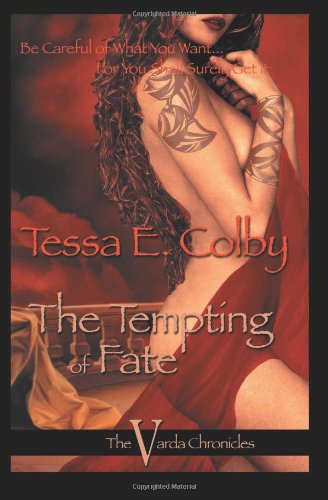 The Tempting of Fate: The Varda Chronicles: Colby, Tessa E.
