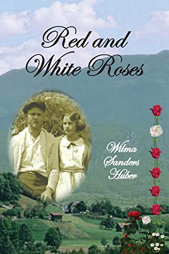 Red and White Roses: Huber, Wilma Sanders
