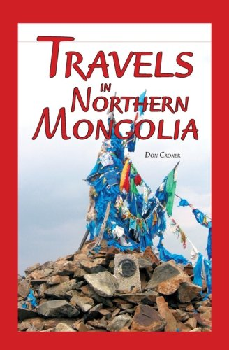 Travels in Northern Mongolia: Don Croner