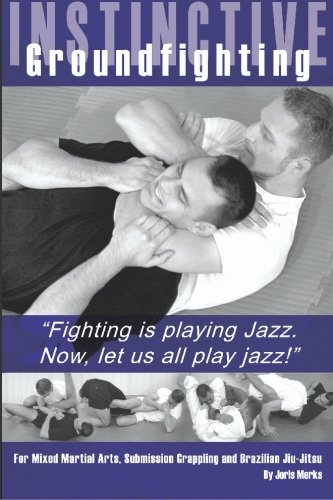 9781419636462: Instinctive Groundfighting: Fighting is playing jazz. Now, let us all play jazz!