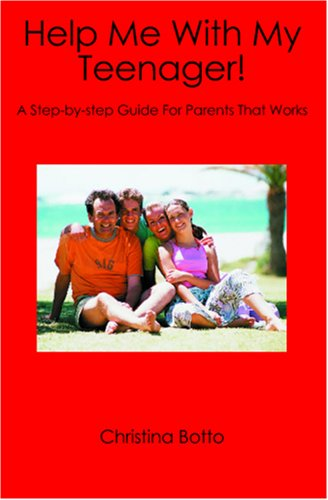 9781419637049: Help Me With My Teenager!: A Step-by-step Guide for Parents That Works