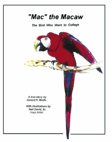 Mac the Macaw: The Bird Who Went: Wolfe, Gerard