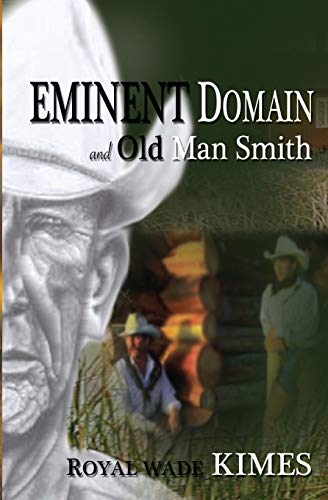 Eminent Domain and Old Man Smith: Royal Wade Kimes