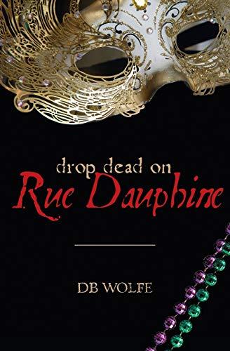 Drop Dead on Rue Dauphine: d b wolfe