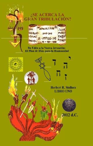 9781419638374: ?Se Acerca la Gran Tribulacion?: De Eden a la Nueva Jerusalen: El Plan de Dios para la Humanidad