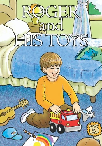 9781419638572: ROGER and HIS TOYS: A Story About Personal Responsibility