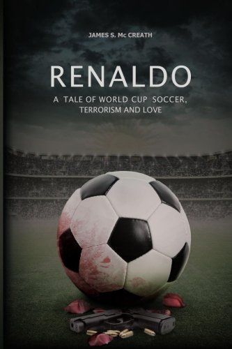 9781419639180: Renaldo: A Tale of World Cup Soccer, Terrorism, and Love