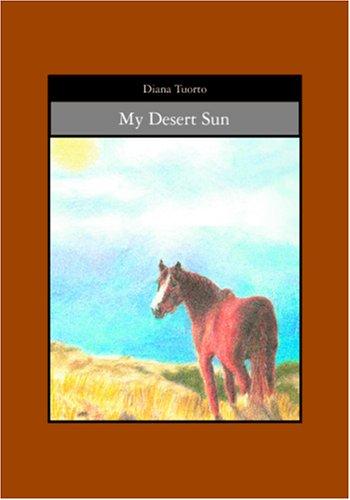 9781419640957: My Desert Sun