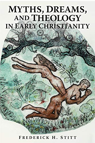 9781419641244: Myths, Dreams, And Theology In Early Christianity