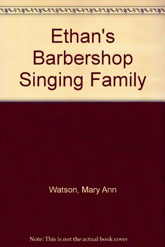 9781419642005: Ethan's Barbershop Singing Family