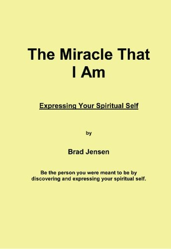 9781419642395: The Miracle That I Am: Expressing Your Spiritual Self