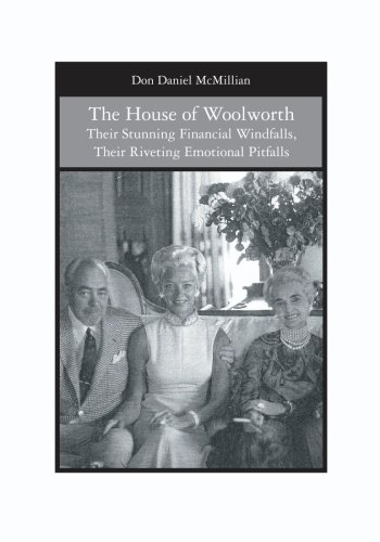 9781419643583: The House of Woolworth: Their Stunning Financial Windfalls, Their Riveting Emotional Pitfalls