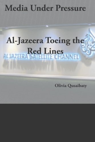 9781419644467: Media Under Pressure: Al-jazeera Toeing the Red Lines