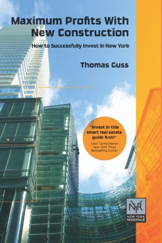9781419644689: Maximum Profits with New Construction: How To Successfully Invest In New York City