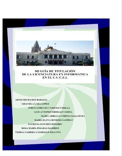 Mi guia de titulacion de la Licenciatura: Armando Ramos Barajas;
