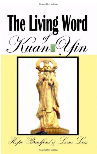 9781419646409: The Living Word of Kuan Yin: The Teachings & Prophecies of The Goddess of Compassion & Mercy