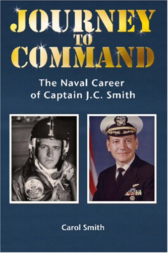 9781419647802: Journey to Command: The Naval Career of Captain J.c. Smith