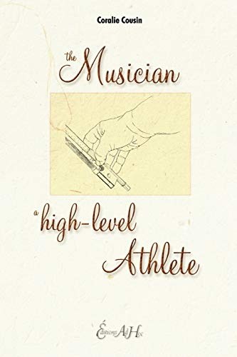 9781419648601: The Musician, A High-Level Athlete