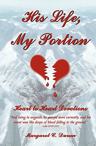 His Life, My Portion: Heart to Heart Devotions (Paperback) - Margaret C Duran