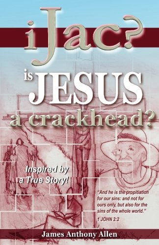9781419648878: Ijac?: Is Jesus A Crackhead?