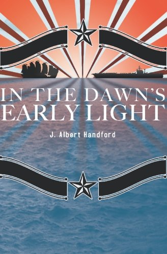 In The Dawn's Early Light: Handford, J. Albert