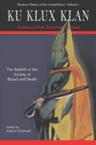 Ku Klux Klan America's First Terrorists Exposed: Patrick O'Donnell