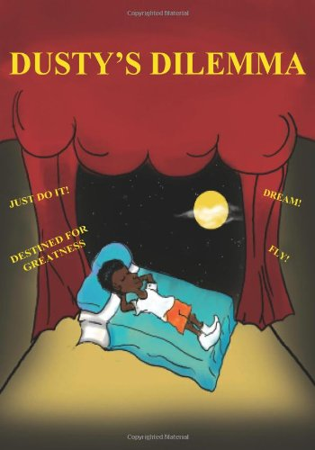 """9781419650987: Dusty's Dilemma: A Children's Book of HOPE, AD/HD Resource for Parents and Teachers, Introducing The """"Hand""""y Helper"""