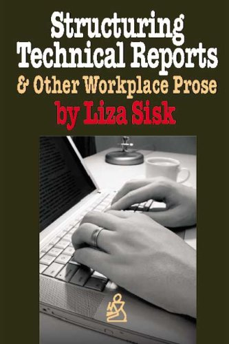 Structuring Technical Reports and Other Workplace Prose: Liza Sisk