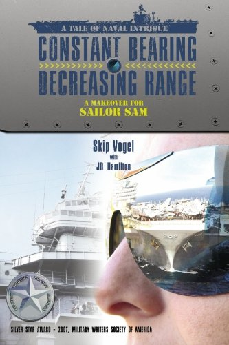 9781419651458: Constant Bearing - Decreasing Range: A Makeover for Sailor Sam
