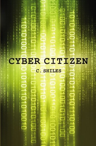 Cyber Citizen: C. Shiles