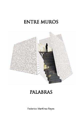 9781419651663: ENTRE MUROS Y PALABRAS: ANTOLOGIA (Spanish Edition)