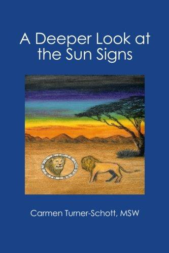 A Deeper Look at the Sun Signs: Carmen Turner-Schott