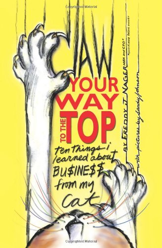 9781419654190: Claw Your Way to the Top: Ten Things I Learned About Business From My Cat