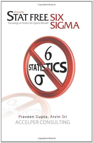 9781419654589: Stat Free Six Sigma: Focusing on Intent for Quick Results