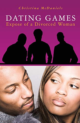 9781419655036: Dating Games: Expose of a Divorced Woman