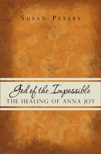 9781419655043: God of the Impossible: The Healing of Anna Joy